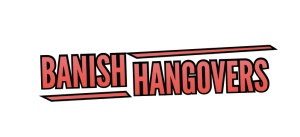 Banish Hangovers